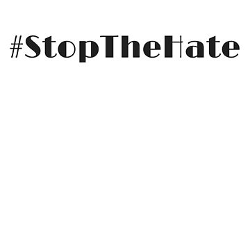 Hashtag Stop the Hate by Charloni