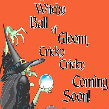 Witchy,Witchy,Ball of Gloom,Tricky,Tricky,Coming Soon by RDGGlobal