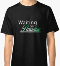 JWGifts - Waiting on Paradise Classic T-Shirt