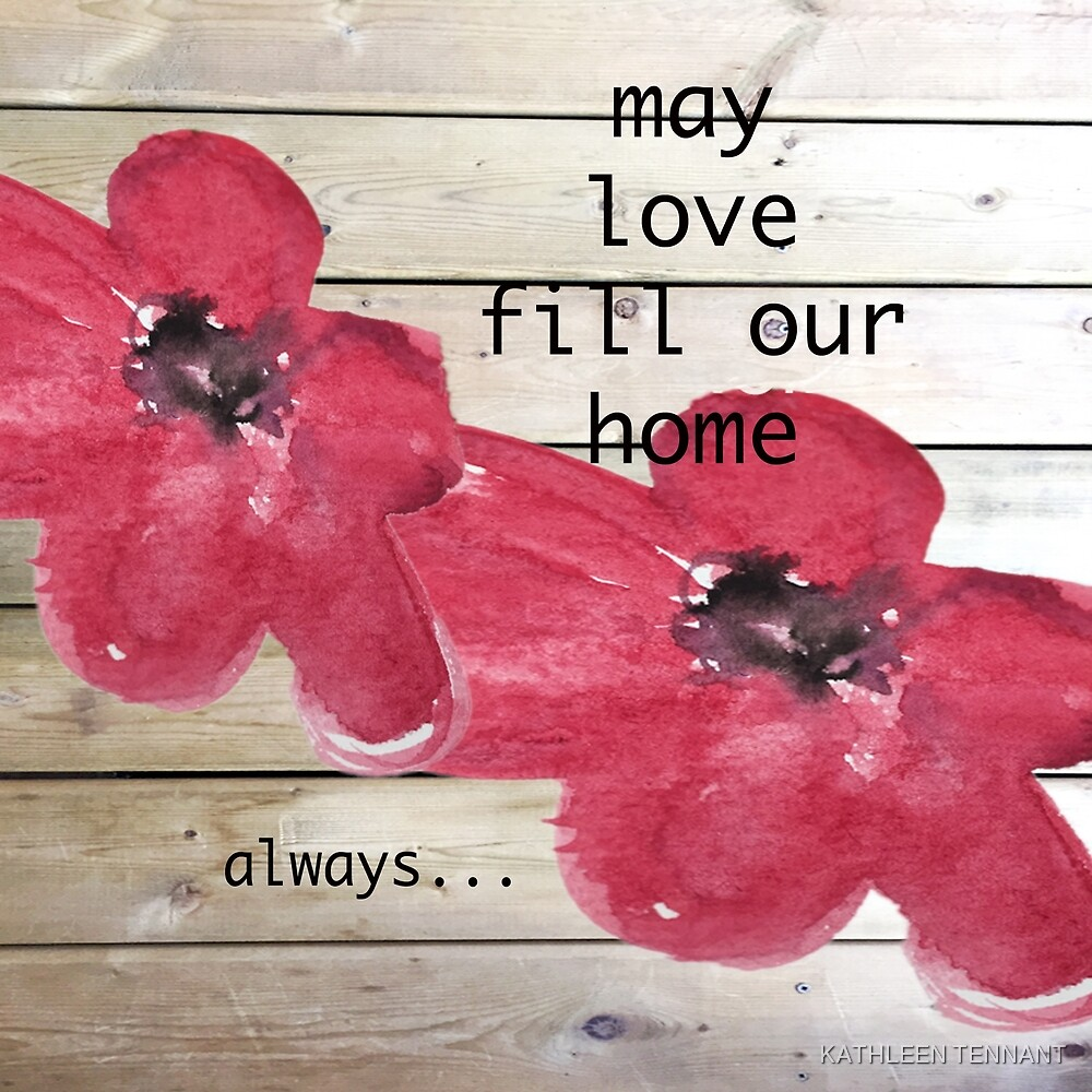 MAY LOVE FILL OUR HOME by KATHLEEN TENNANT