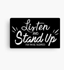 Listen and Stand  Canvas Print