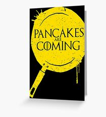 Pancakes Are Coming Greeting Card