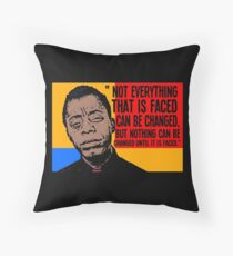 Not everything that is faced can be changed, but nothing can be changed until it is faced.. Throw Pillow