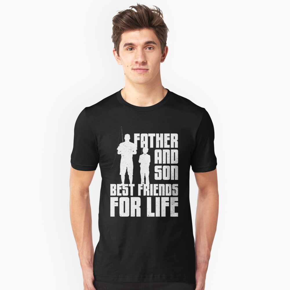 Father and Son Fishing-Best Friends for Life Unisex T-Shirt Front