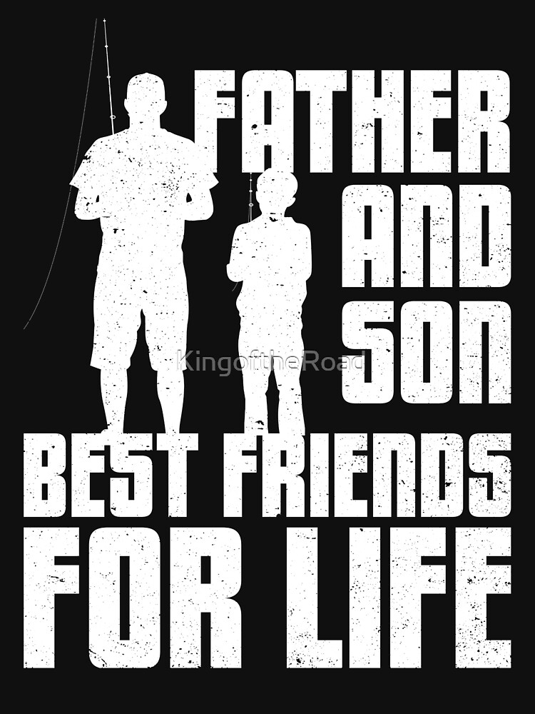 Father and Son Fishing-Best Friends for Life by KingoftheRoad