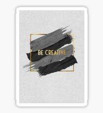 Be creative quote. Sticker