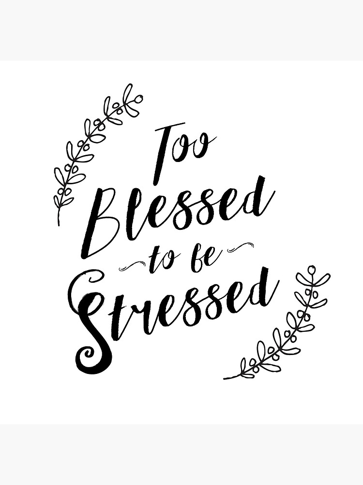 Too Blessed To Be Stressed | Tote Bag