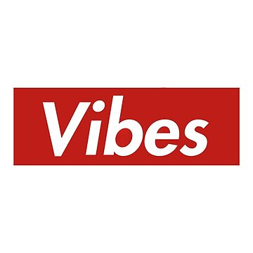 Vibes X Surpreme by GoodVibesCo