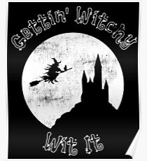 "Funny Halloween Witch ""Gettin' Witchy Wit It"" Poster"