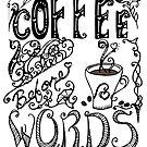 Coffee Before Words Saying by shelahdowart