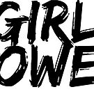 GIRL POWER - Style 7 by Maddison Green