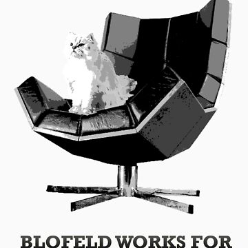 Blofeld works for ME by bombadeo