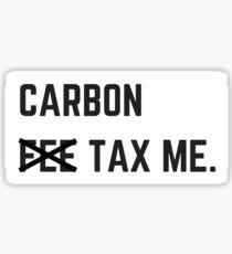 Carbon Tax Me Sticker