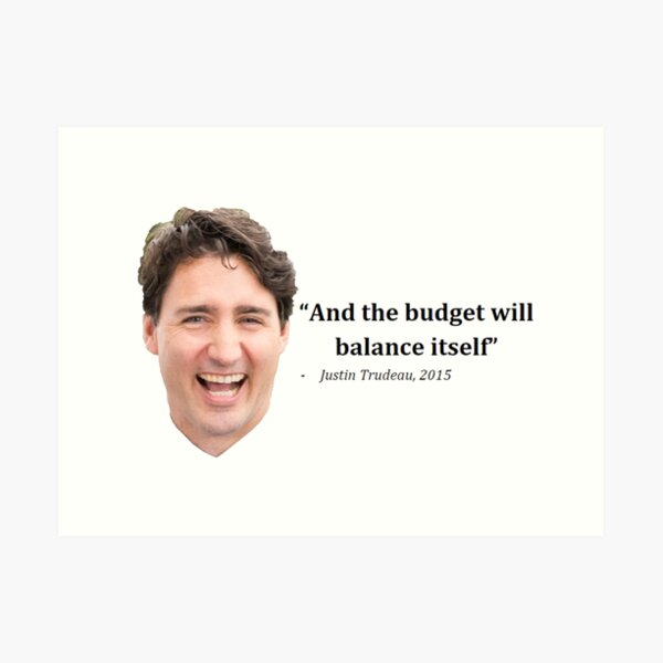 Dumb Trudeau Quote 1 (With Face) Art Print