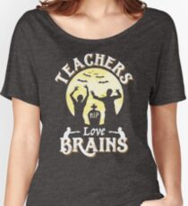 Teachers Love Brains Funny Zombie Halloween T-Shirt Gift  Women's Relaxed Fit T-Shirt