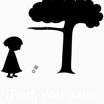 iPod, you Jane by danman