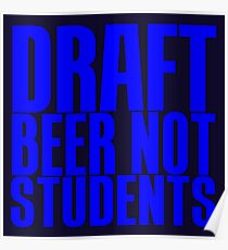 DRAFT BEER NOT STUDENTS Poster