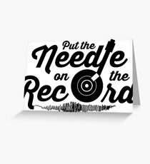 Pump Up The Volume - Put the Needle on the Record Greeting Card