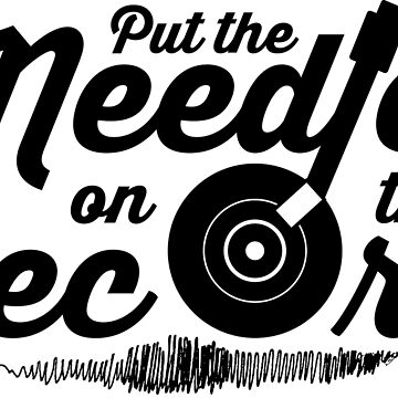 Pump Up The Volume - Put the Needle on the Record by iamtheallspark