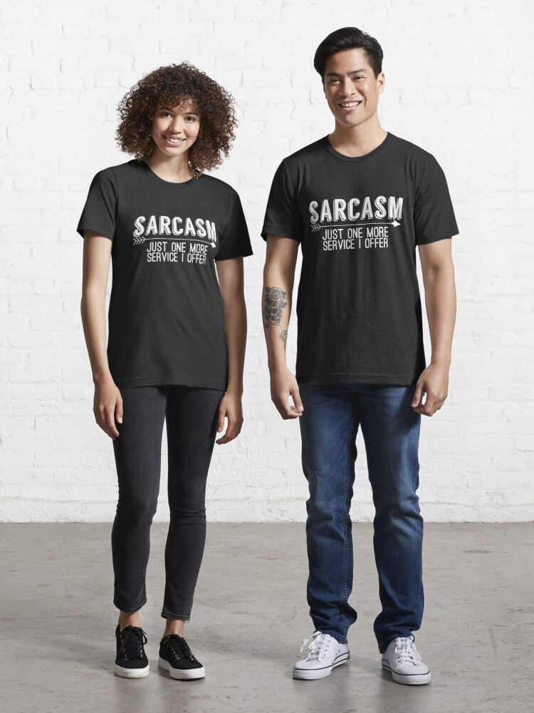 Sarcasm Is One Of The Services I Offer T-SHIRT Sarcastic Funny birthday gift