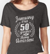 January 50th Bday 1968 50 Years Of Being Awesome Women's Relaxed Fit T-Shirt