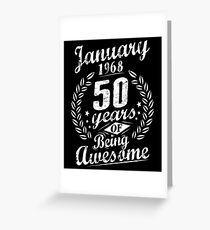 January 50th Bday 1968 50 Years Of Being Awesome Greeting Card