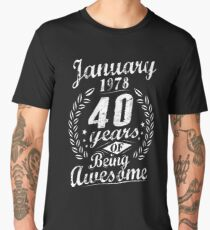 January 40th Bday 1978 Years Of Being Awesome Gift Men's Premium T-Shirt