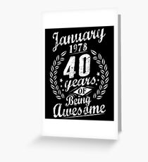 January 40th Bday 1978 Years Of Being Awesome Gift Greeting Card