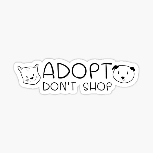 Adopt Don/'t Shop Vinyl decal cat lover human society dog lover