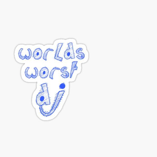 World's Worst DJ Sticker