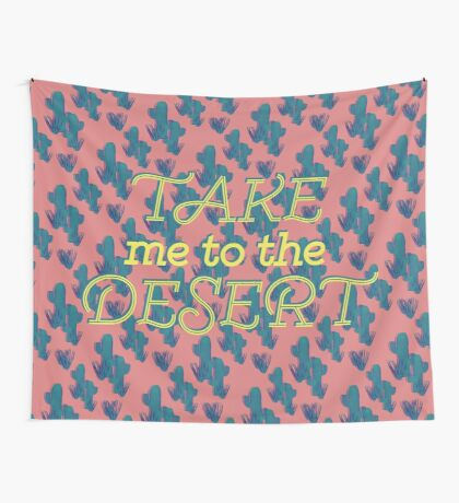 Take me to the Desert #redbubble #decor #buyart Wall Tapestry