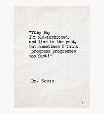 Dr. Seuss quote 3 Photographic Print