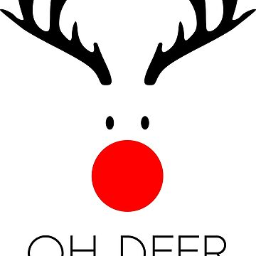 Oh Deer Its Christmas Rudolph Reindeer by studiopico
