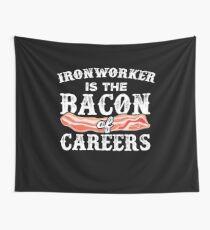Hüttenarbeiter ist der Speck der Karriere Ironworking Geschenk Wandbehang