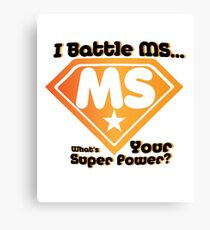 Super Power Multiple Sclerosis Awarness  Canvas Print