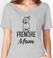 Frenchie Mom funny french bulldog women's shirt Women's Relaxed Fit T-Shirt