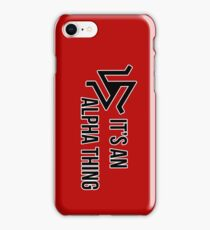 It's An Alpha Thing iPhone Case/Skin