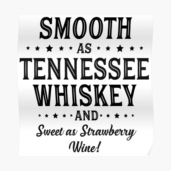 SMOOTH AS TENNESSEE WHISKEY Poster