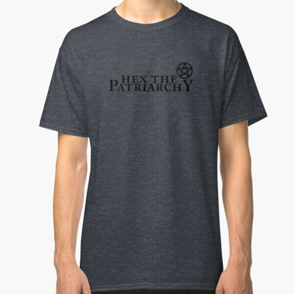 Hex the patriarchy Classic T-Shirt