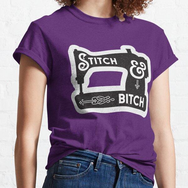 Stitch and Bitch Sewing Machine Classic T-Shirt