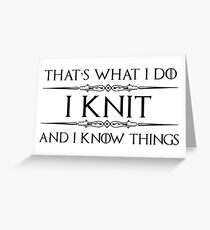 Knitting Gifts for Knitters - Funny I Knit & I Know Things Greeting Card