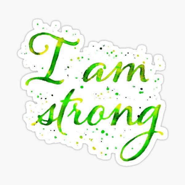 I am strong Sticker