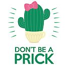 Don't be A Prick - Pink Bow by Natalie Perkins