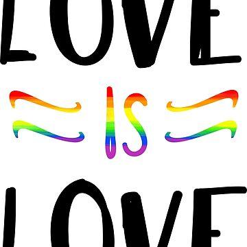LOVE IS LOVE by AnnieKress