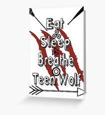 Eat Sleep Breathe Teen Wolf Greeting Card