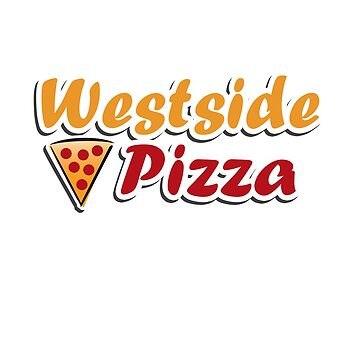 Westside Pizza Sticker by KURTUSMAXIMUS