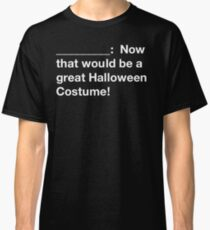 Cards Against Halloween Costume Black Classic T-Shirt