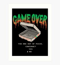 You Are Out Of Pizza Art Print
