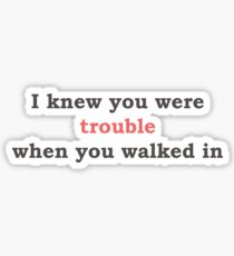 I knew you were trouble - TS Sticker