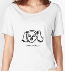 Ermahgerd! Funny ermahgerd girl! Oh My God! Er Mah Gerd! Women's Relaxed Fit T-Shirt